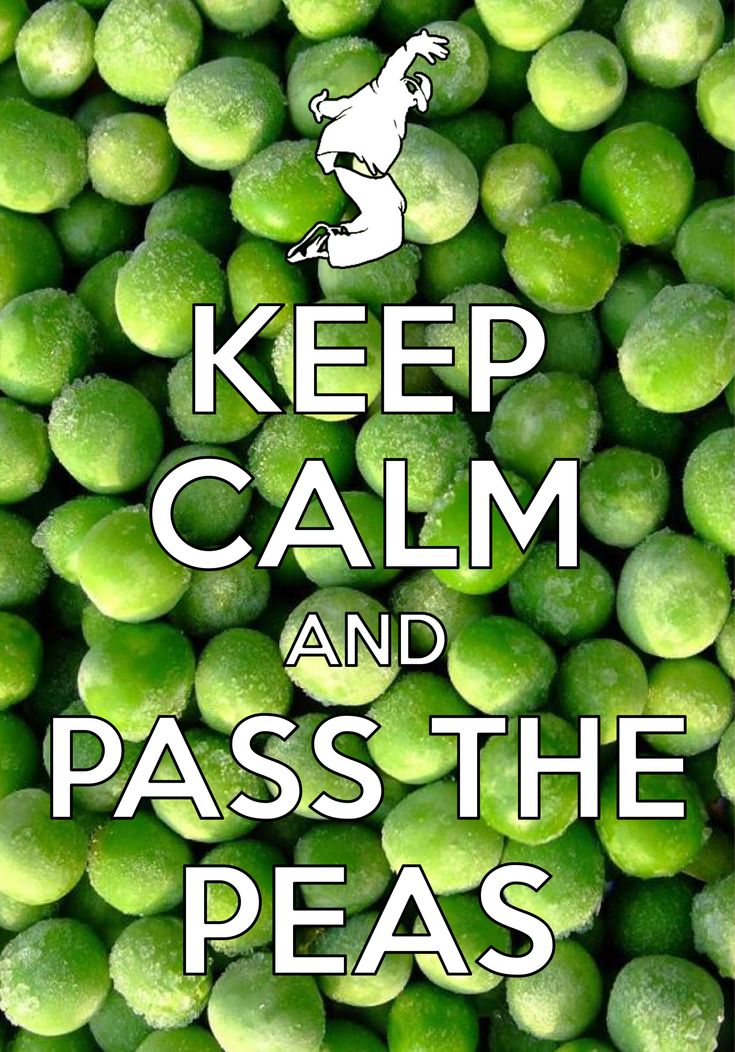 keep calm and pass the peas / created with Keep Calm and Carry On for iOS #keepcalm #passthepeas
