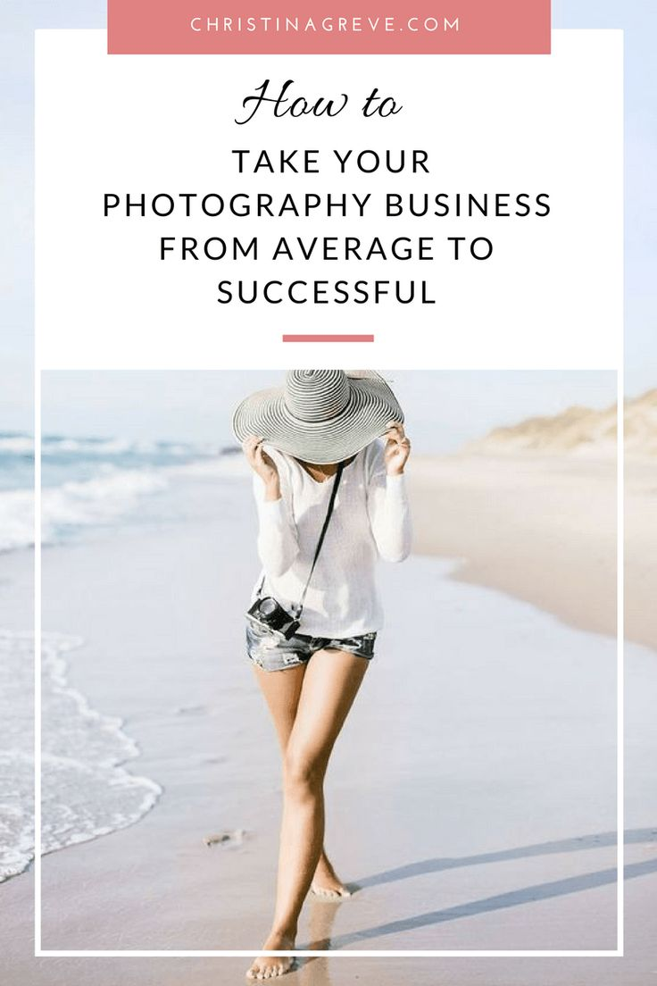 How To Take Your Photography Business From Average To Successful