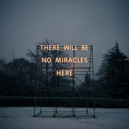 nathan coley, THERE WILL BE NO MIRACLES HERE, 2006