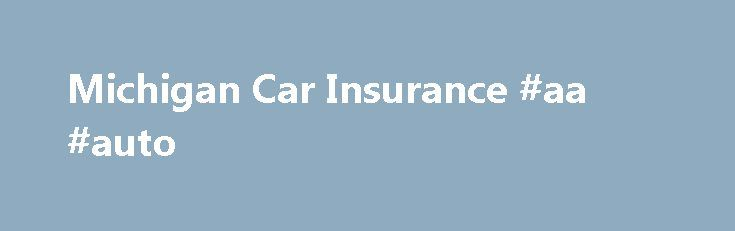Michigan Car Insurance #aa #auto http://autos.nef2.com/michigan-car-insurance-aa-auto/  #auto ins # Michigan Car Insurance Michigan is known for having the most comprehensive no-fault system in the country, and in turn some of the highest car insurance rates as well. The ZIP code 48227 in Detroit has the highest average rate in the U.S. at $5,109. Even a driver with a great record will pay thousands of dollars a year in many Detroit-area suburbs. Rates fall substantially in more rural areas…