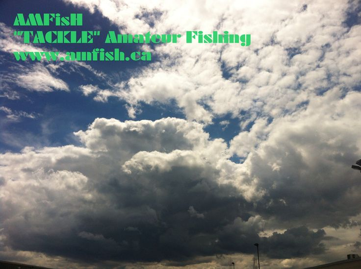 Pre storm clouds make for a great picture!  The AMFisH guy... www.amfish.ca www.facebook.com/amfish14