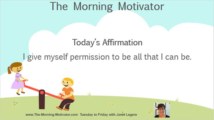 Today's Affirmation: I give myself permission to be all that I can be.