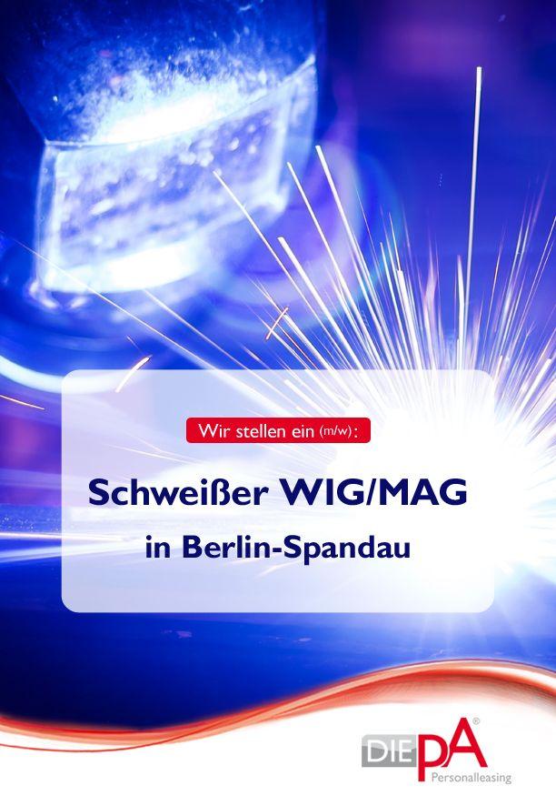 Chance ergreifen und noch heute Bewerbung abschicken! Per Mail an ohamann@die-pa.de oder über das Formular auf unserer Website. #Schweißer #Berlin #Jobsuche