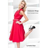 Feminization Therapy: 'Housewifing' Her Husband (Volume 1)