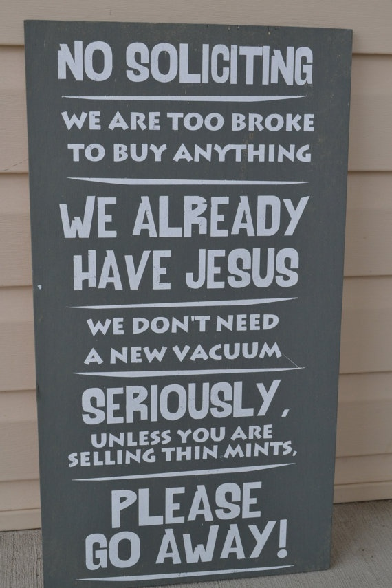 no soliciting signs funny soliciting signs by DesignsOnSigns3, $35.00 hahahaha