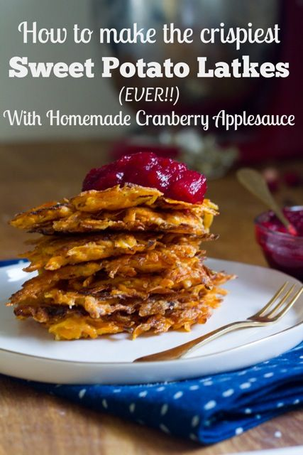Classic Sweet Potato Latkes with Cranberry Applesauce. PLUS, the secret to crispy sweet potato latkes every time!