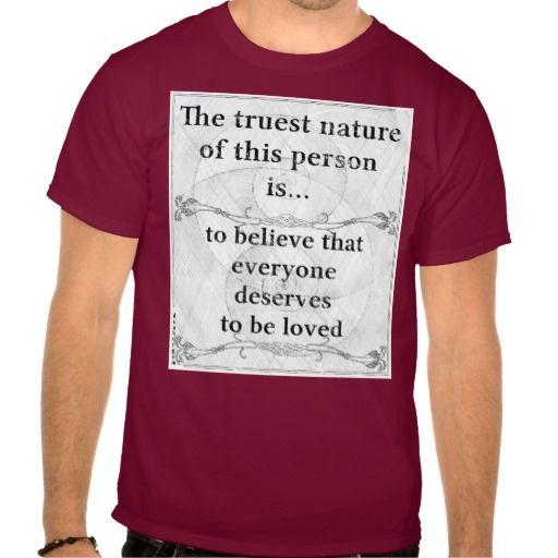 The truest nature: love unconditional deserve t shirt