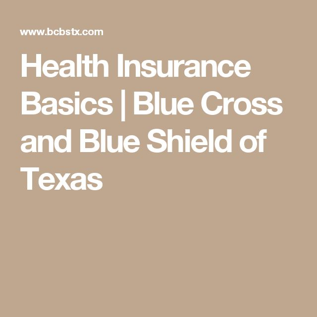 Health Insurance Basics | Blue Cross and Blue Shield of Texas