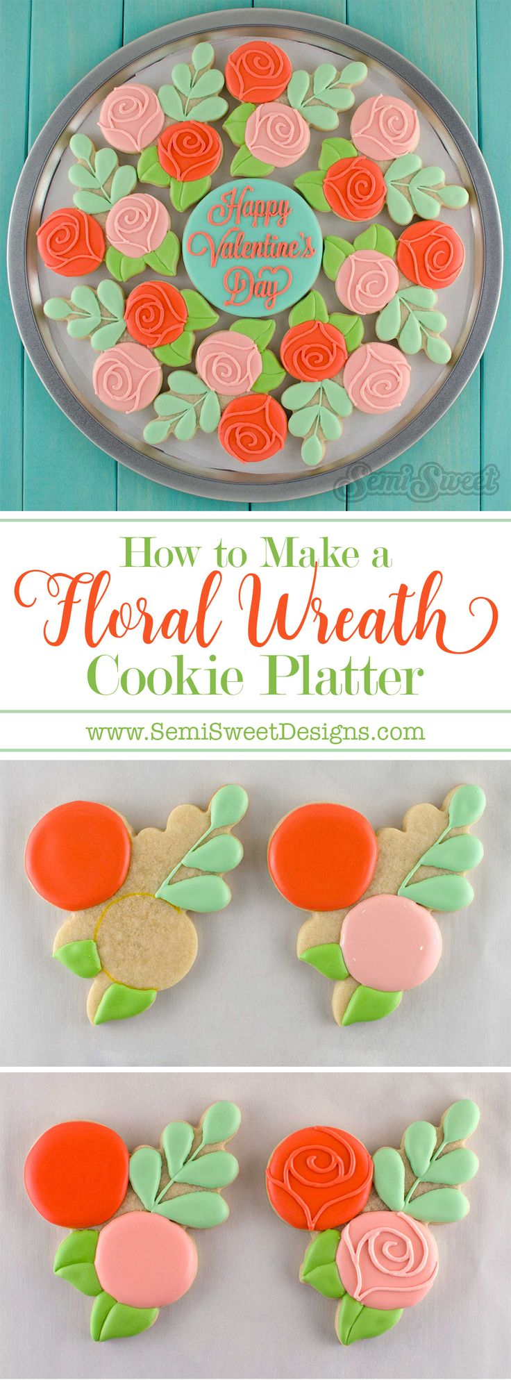How to make a floral wreath cookie platter. Perfect for Valentine's Day or Mother's Day. Detailed tutorial, custom cookie cutter, and recipes available at SemiSweetDesigns.com
