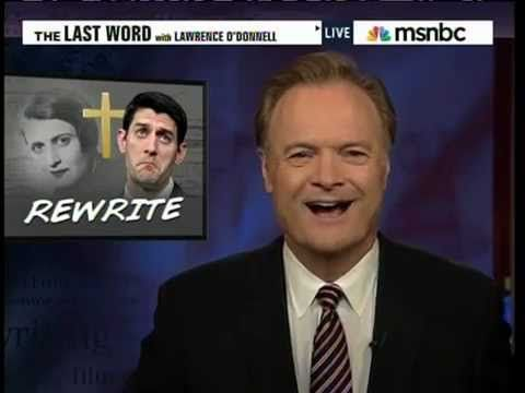 The Last Word With Lawrence ODonnell Paul Ryan denounces Ayn Rand Rewrite