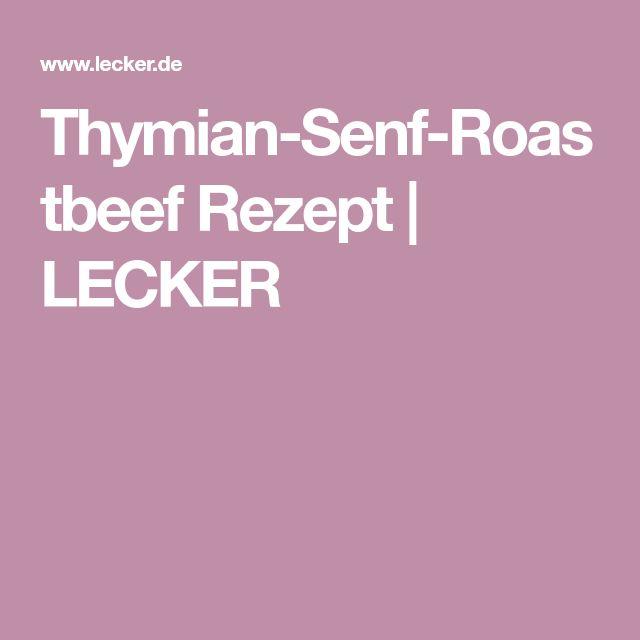 Thymian-Senf-Roastbeef Rezept | LECKER