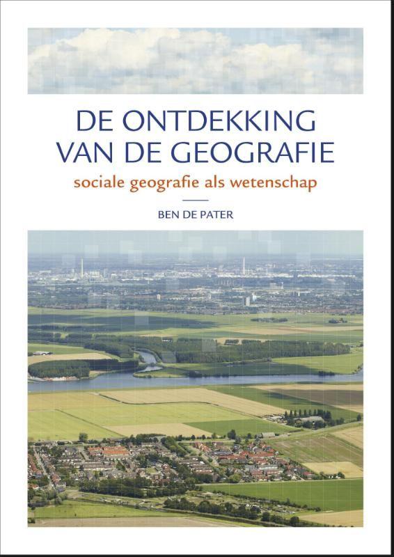 De ontdekking van de geografie : sociale geografie als wetenschap - De Pater, Ben - plaats 955