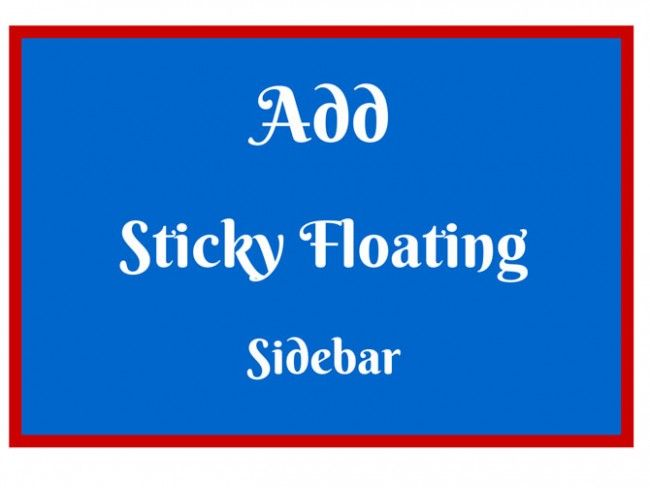 How to add sticky floating sidebar Widget in your blog and increase CTR