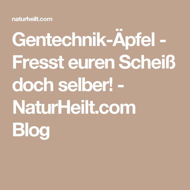 Gentechnik-Äpfel - Fresst euren Scheiß doch selber! - NaturHeilt.com Blog