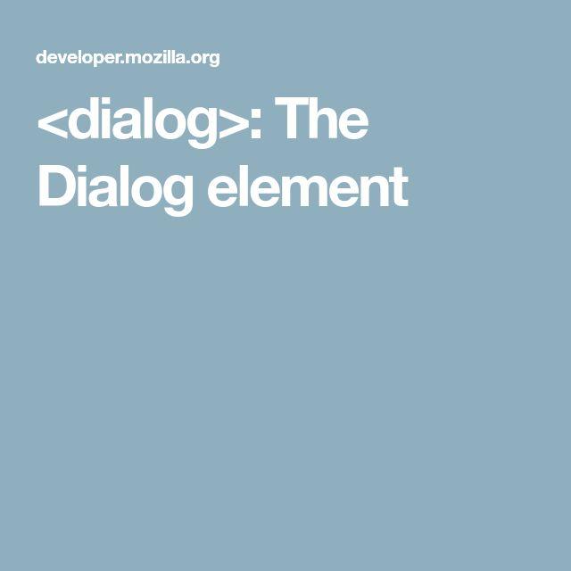 <dialog>: The Dialog element