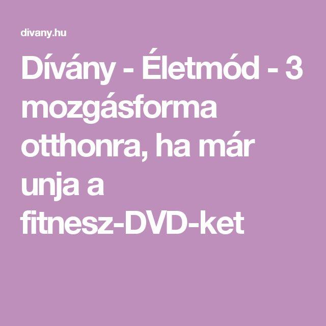 Dívány - Életmód - 3 mozgásforma otthonra, ha már unja a fitnesz-DVD-ket