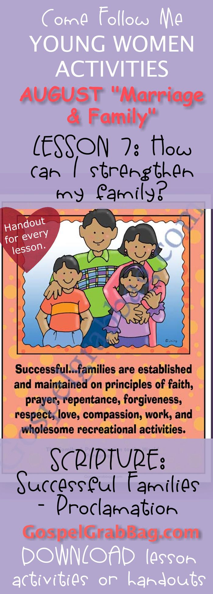 "STRENGTHEN FAMILY: Come Follow Me – LDS Young Women Activities, August Theme: ""Marriage and Family"", Lesson #7 How can I strengthen my family? handout for every lesson, SCRIPTURE POSTER / CARDS: Success at Home – ""The Family: A Proclamation to the World"" - handouts to download from gospelgrabbag.com"