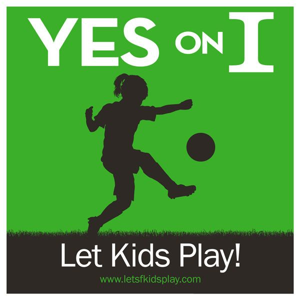 Yes on I, Let SF Kids Play