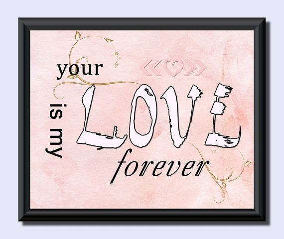 Valentine  Poster  Your Love is my Forever  by JohshiDesigns, $6.50