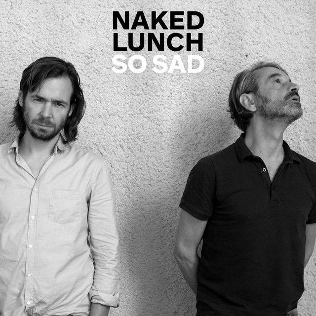 So Sad | Naked Lunch | http://ift.tt/2jAlSpB | Added to: antibiOTTICS 4 Facebook: Indie Rock | Indie Pop #indie #spotify