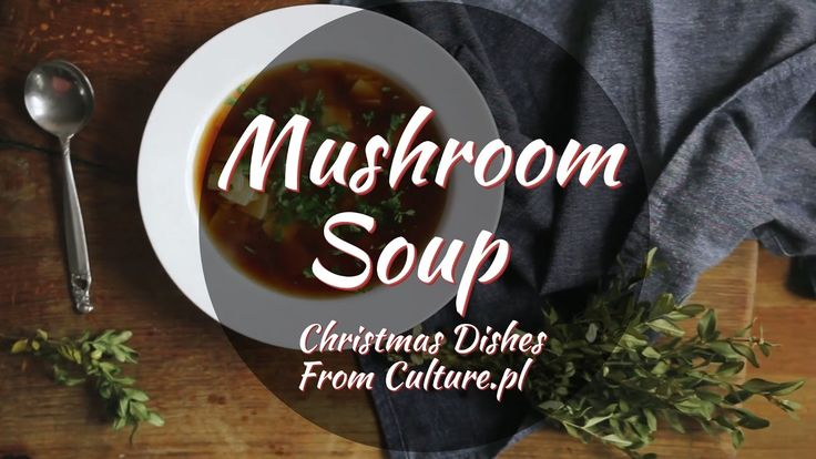 Mushroom Soup  The Mushroom Soup is served very often at Christmas Eve dinner. It is made from dried forest mushrooms - the best ones are ceps. The flavor of dried forest mushrooms is part of the Polish culinary heritage.  Find all 12 dishes of Polish Christmas here: http://culture.pl/en/article/the-12-dishes-of-polish-christmas