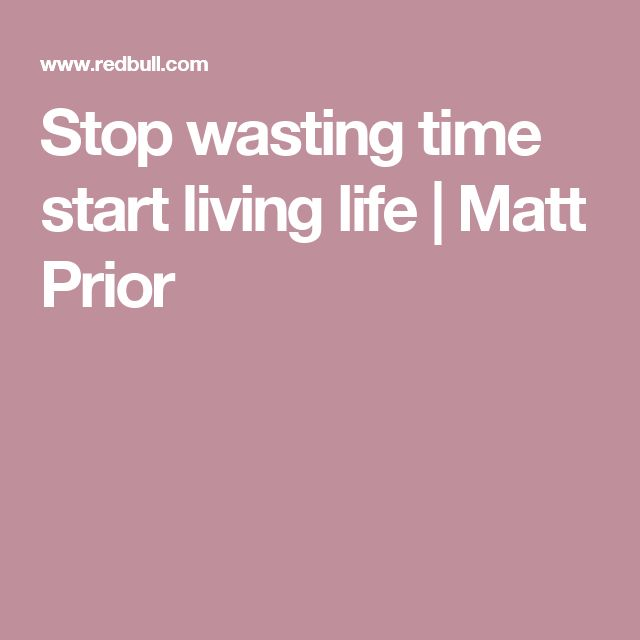 Stop Wasting Time Quotes: 17 Best Ideas About Wasting Time On Pinterest