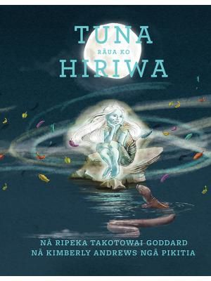 """Tuna rāua ko Hiriwa"", by Ripeka Takotowai Goddard ;illustrated Kimberly Andrews - the story of how the tuna got its silver belly but forever had to live in the dark depths of the river. Tuna is in awe of a nymph that glows and dances along the riverbank of the Rangitīkei in the moonlight. Night after night he meets the nymph and basks in the moonlight, hoping that he will also glow, but he remains the same. 2017 Finalist Te Reo Maori Te Kura Pounamu Award"