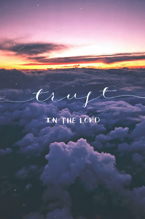 """""""Trust in the Lord with all your heart, and lean not on your own understanding."""" (Proverbs 3:5)"""