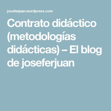 Contrato didáctico (metodologías didácticas) – El blog de joseferjuan