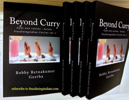 Beyond Curry: A fine dining version of gods own cuisine (Brand New Cook Book)
