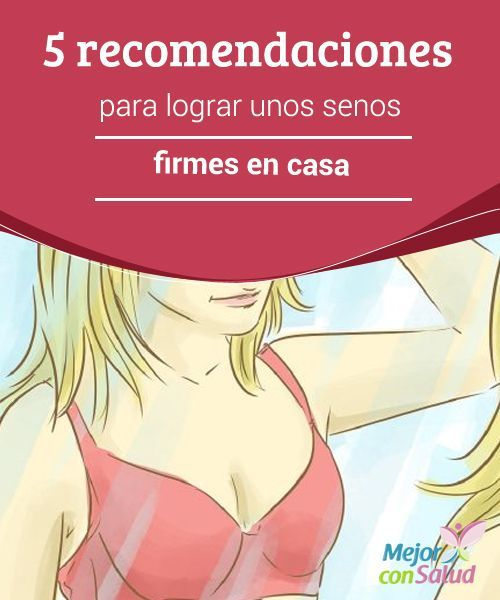 5 #recomendaciones para lograr unos #senos firmes en casa  Para obtener unos senos firmes tienes que trabajar los pectorales. Para ello, puedes incorporar pesas a los #ejercicios o, en su defecto, botellas de agua u otros envases #HábitosSaludables