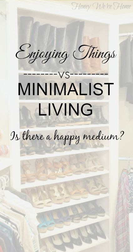 Is There A Happy Medium Between Enjoying Your Things & Minimalist Living? - Honey Were Home