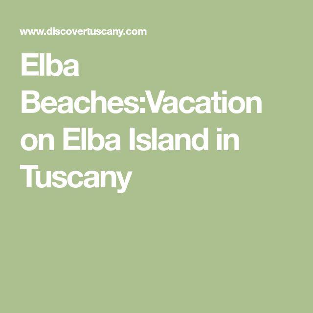 Elba Beaches:Vacation on Elba Island in Tuscany