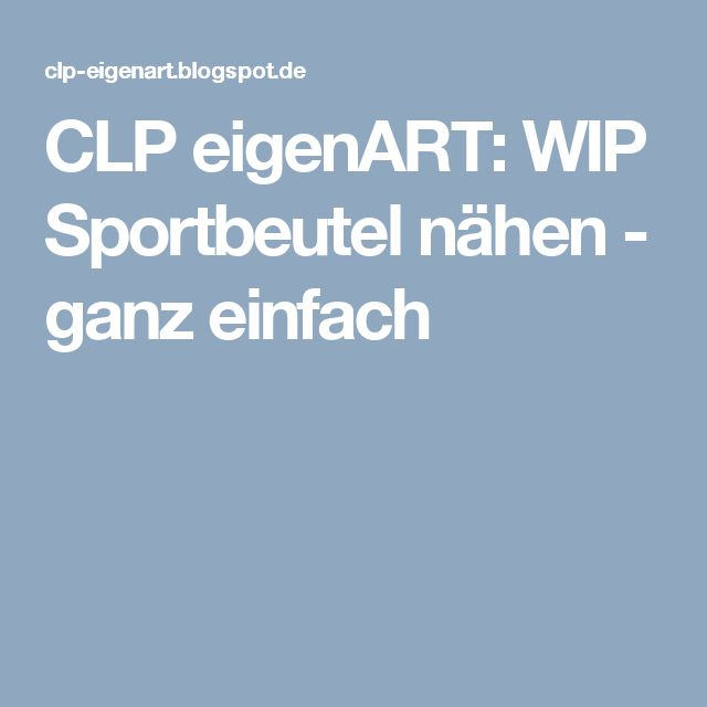 CLP eigenART: WIP Sportbeutel nähen - ganz einfach