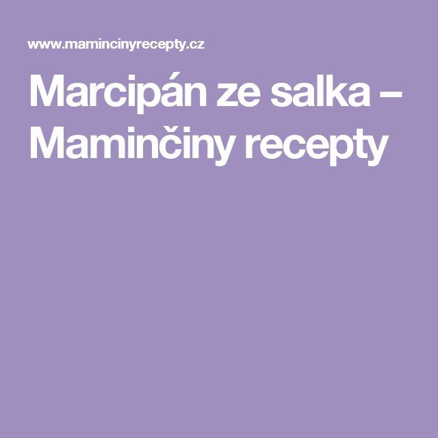 Marcipán ze salka – Maminčiny recepty