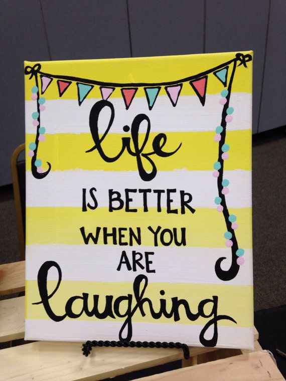 Canvas quote life is better when you are laughing by kismetcanvas