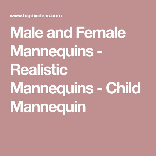 Male and Female Mannequins - Realistic Mannequins - Child Mannequin