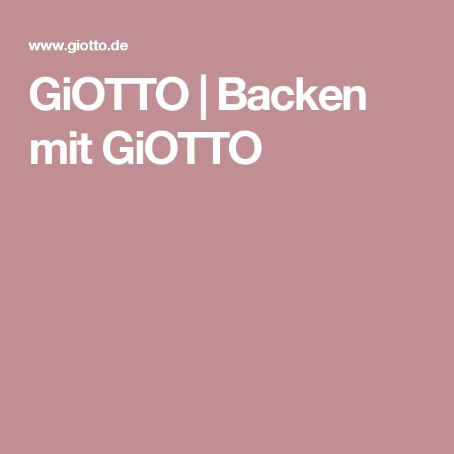 GiOTTO |Backen mit GiOTTO
