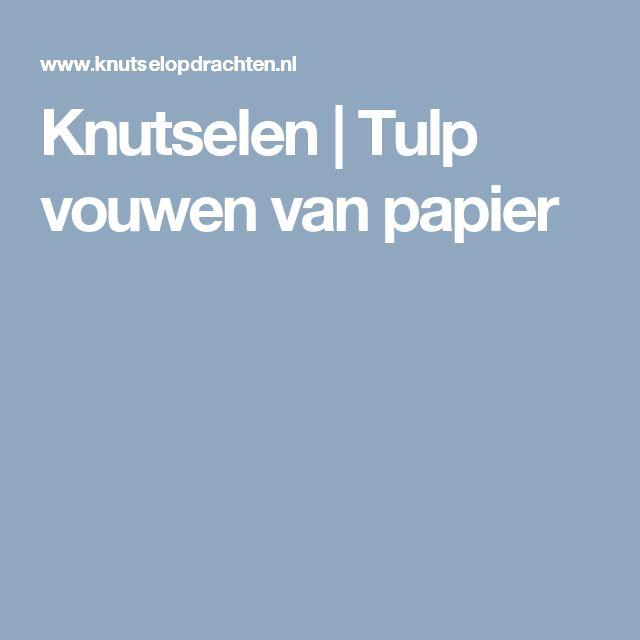 Knutselen   Tulp vouwen van papier