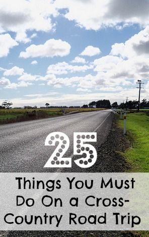 25 Things You Must Do on a Cross-Country Road Trip