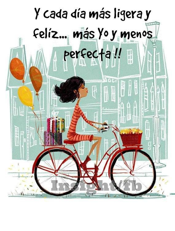 〽️Cada día más ligera y feliz...mas yo y menos perfecta !!!