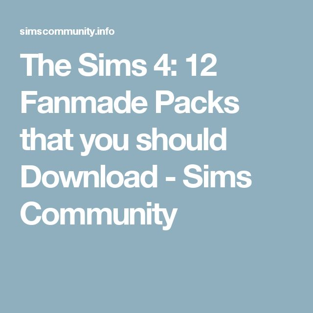 The Sims 4: 12 Fanmade Packs that you should Download - Sims Community