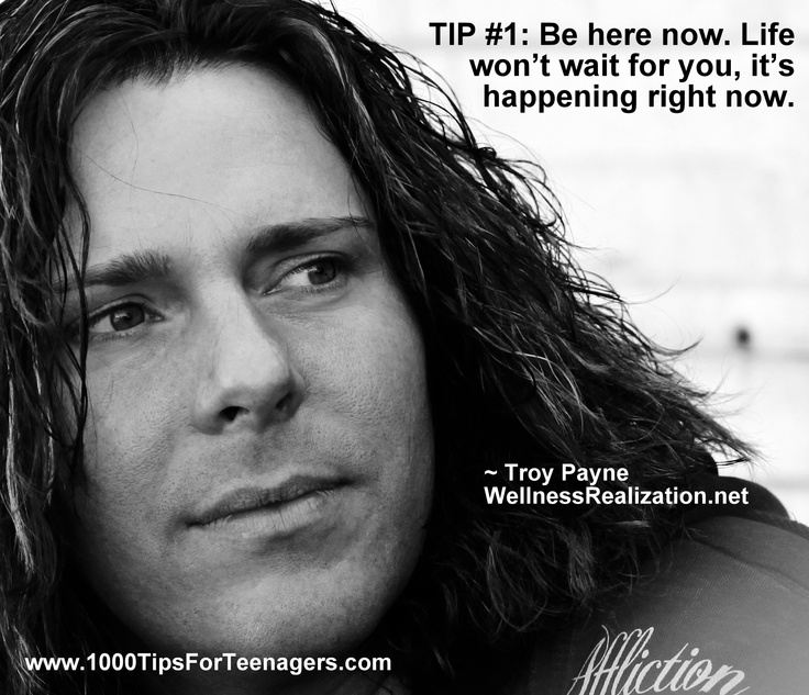 Troy Payne's Tip for Teenagers #1000Tips4Teens