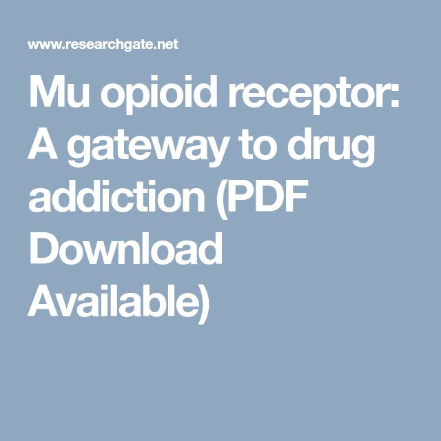 Mu opioid receptor: A gateway to drug addiction (PDF Download Available)