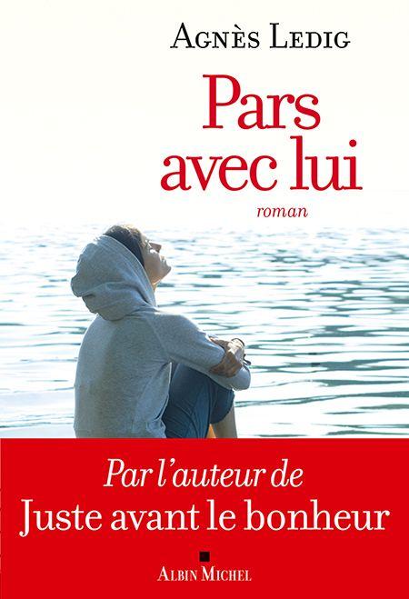 « Pars avec lui » d'Agnès Ledig est un vrai gros roman sentimental bourré d'optimisme.