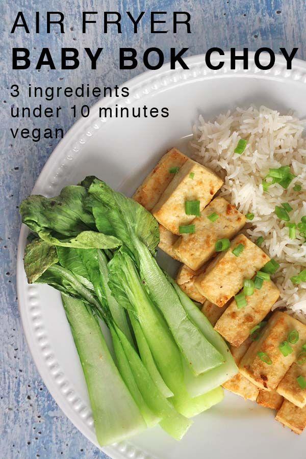 Air Fryer Baby Bok Choy In Under 10 Minutes Simple Vegan Recipes Vegan Recipes Recipe In 2020 Vegan Recipes Easy Air Fryer Recipes Vegan Side Dishes