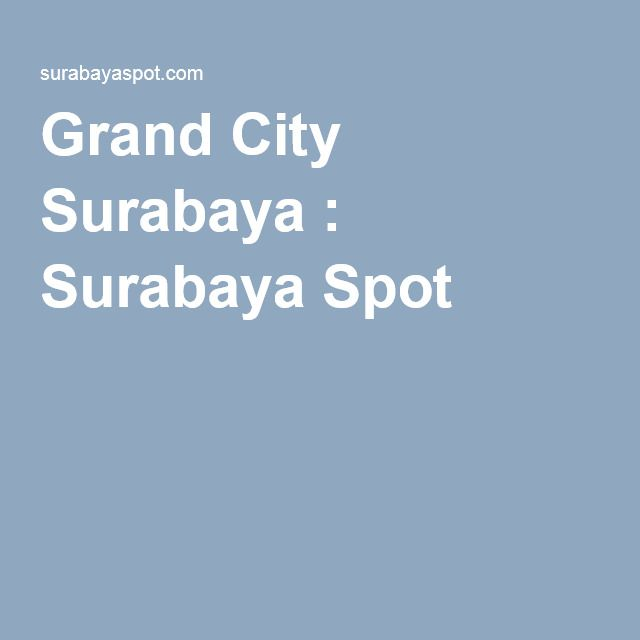 Grand City Surabaya : Surabaya Spot
