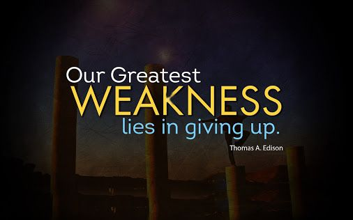 Our greatest weakness lies in giving up. - Thomas A Edison   #MotivationWithMehar #leadership #Success #Motivation #Quotes