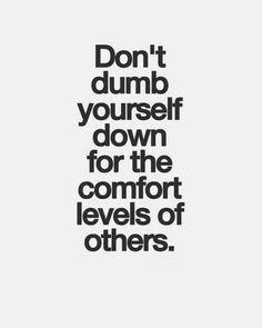 Intelligence usually intimidates others