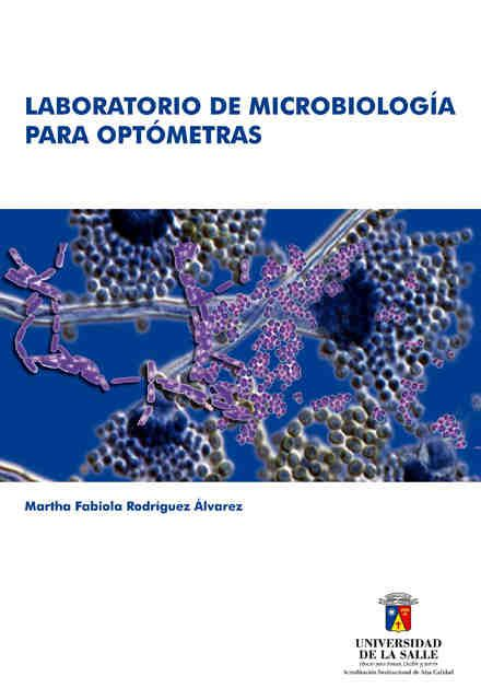 Laboratorio de microbiología para optómetras  http://www.librosyeditores.com/tiendalemoine/112-laboratorio-de-microbiologia-para-optometras.html   Editores y distribuidores